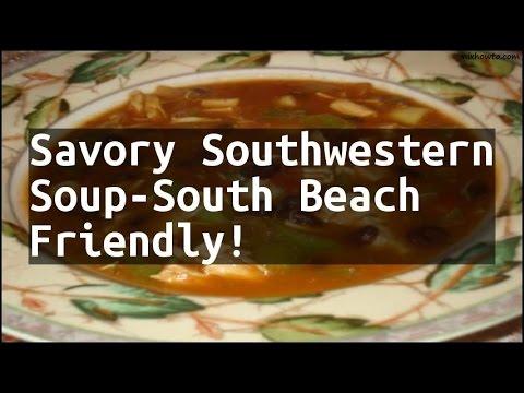 Recipe Savory Southwestern Soup-South Beach Friendly!