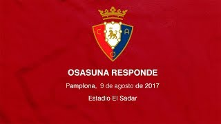 Osasuna Responde, 9 de agosto de 2017