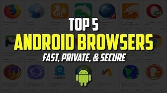 Top 5 Best Web Browsers for Android
