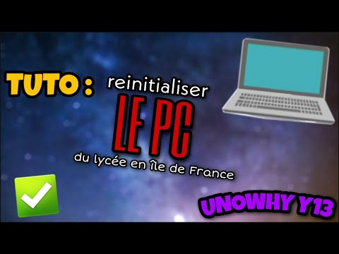 REINITIALISER LE PC DU LYCEE ILE DE FRANCE ! (Unowhy Y13)