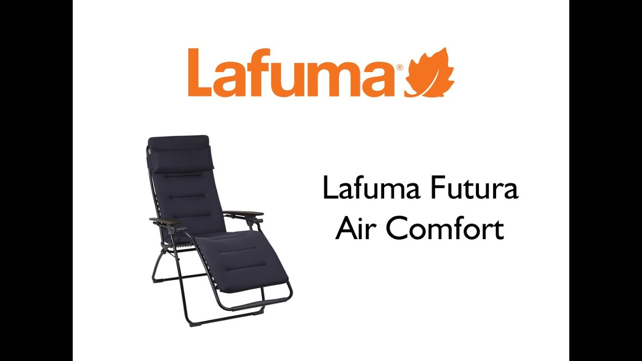 Lafuma Futura Air Comfort Recliner Youtube