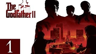 The Godfather II - Walkthrough Part 1 Gameplay 1080p HD 60FPS PC