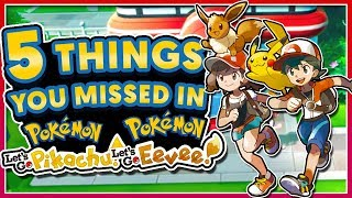Pokémon Let's Go! Pikachu & Let's Go! Eevee - 5 Things You Might Have Missed!