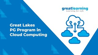 PG Program in Cloud Computing Great Lakes | Cloud Computing & Architecture Session | Great Learning