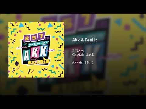 257ers feat. captain jack - akk & feel it lyrics 017212220 Mp3