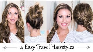 4 Easy Travel Hairstyles Tutorial | Travel in Style | How 2 Travelers