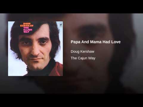 Papa And Mama Had Love