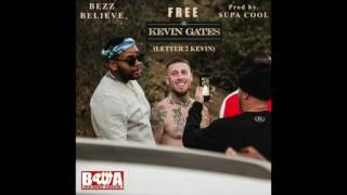 Bezz Believe - Free Kevin Gates (Letter 2 Kevin)(prod by. Supa Cool)