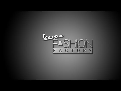 Vespa Fashion Factory Episode 6