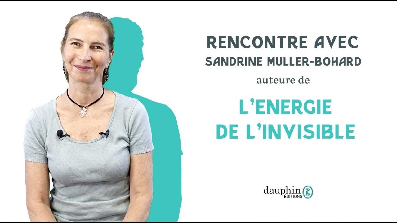 Rencontre avec Sandrine Muller-Bohard auteure de L'énergie de l'invisible