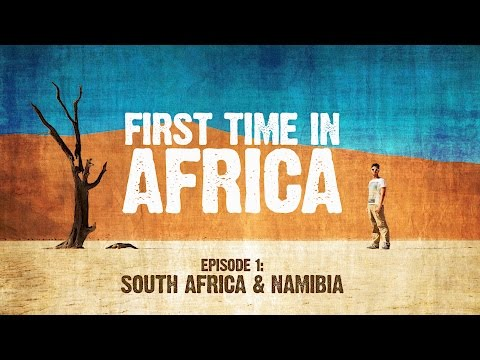 First Time In Africa: Ep 1 - Backpacking in South Africa & N