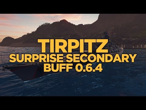 World of Warships - Tirpitz Surprise Secondary Buff 0.6.4
