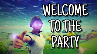 Welcome To The Party - Fortnite Edit (Fortnite Battle Royale)