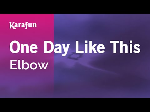 Karaoke One Day Like This - Elbow *