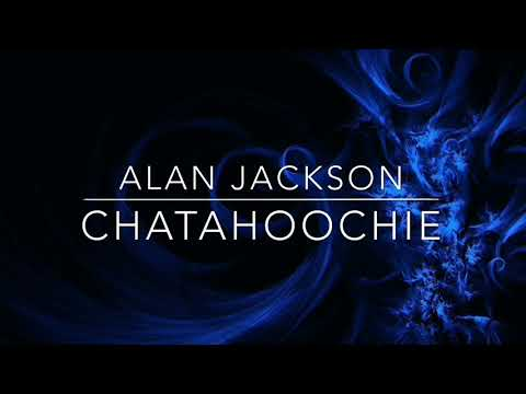 ALAN JACKSON - CHATAHOOCHIE