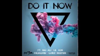 Download Big Ali feat Lil Jon, Mohombi & Chris Reeder - Do It Now (Dirty Version) MP3 song and Music Video