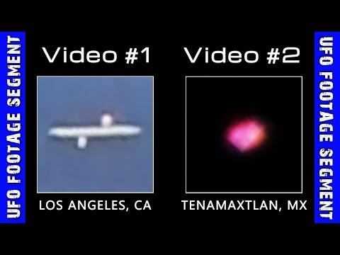 UFO SIGHTINGS • 2 Videos • Los Angeles CA • Tenamaxtlan MX