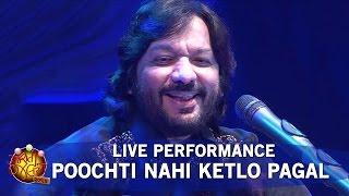 Roop Kumar Rathod Live - Poochti Nahi Ketlo Pagal | Gujarati Jalso 2016