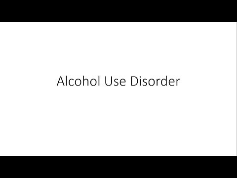 Alcohol Use Disorder / Alcohol dependence – Psychiatry