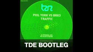 Phil York Vs BRK3 - Traffic (TDE BOOTLEG) [Free Download In Description]