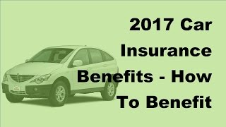 2017 car insurance benefits   how to benefit from short term car insurance