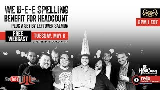 We B-E-E Spelling Benefit for HeadCount :: Brooklyn Bowl :: 5/8/18 :: Full Show