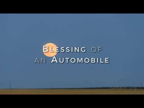 Blessing of an Automobile - Prayers - Catholic Online