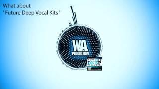 Future / Deep House Vocal Kits [10 Construction Kits, Acapellas, 250+ Drum samples, Bass Loops ]