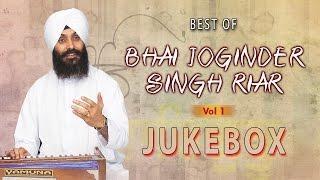 BHAI JOGINDER SINGH RIAR Best Shabad Collection (Vol 1) | Shabad Gurbani | Jukebox