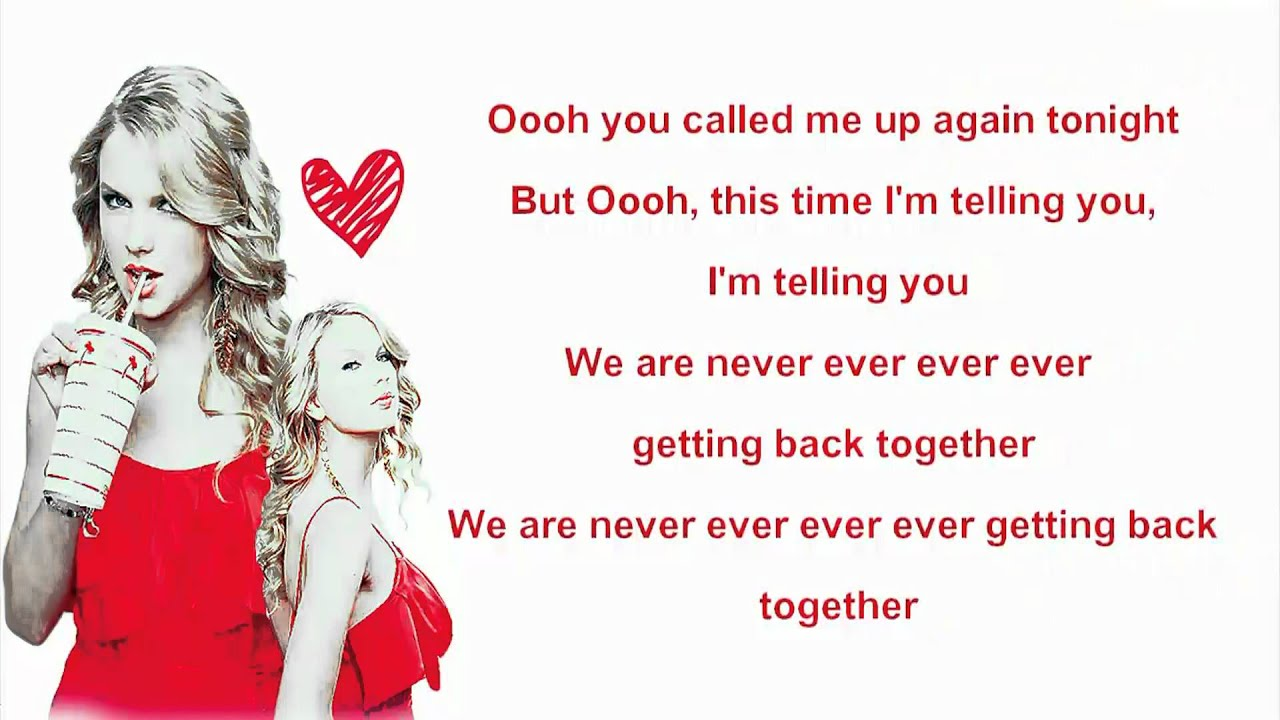 Taylor Swift We Are Never Ever Getting Back Together Lyrics On Screen Youtube