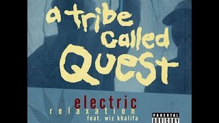 Wiz Khalifa - Electric Relaxation (Phife Dawg Tribute)