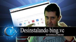 Como desinstalar bing.vc no Google Chrome