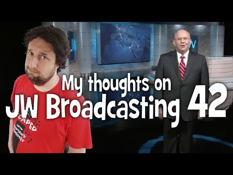 My thoughts on JW Broadcasting 42 - May 2018 (with Mark Sanderson)