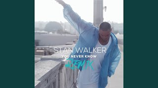 You Never Know Remix