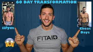 My 60 Day Body Transformation | IIFYM weight loss