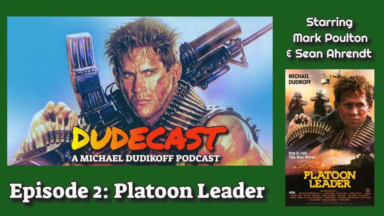 Download Dudecast: A Michael Dudikoff Podcast Episode 2 - Platoon Leader
