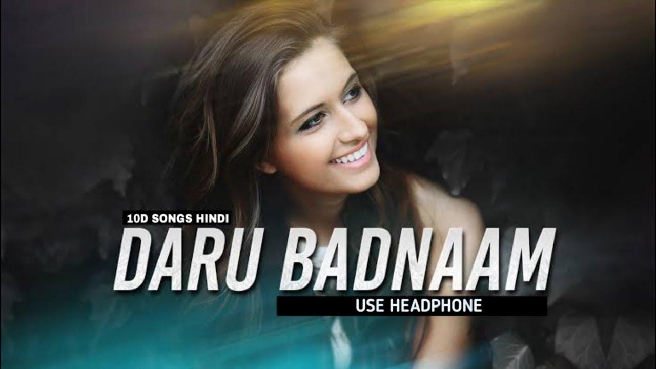 Daru Badnaam | 10D Songs | Kamal Kahlon | Param Singh | Bass Boosted |10D Songs Hindi