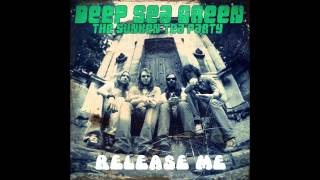 "Deep Sea Green ""Release Me"""
