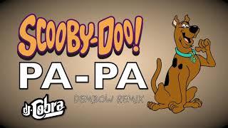SCOOBY DOO PAPA DJ COBRA REMIX 2018