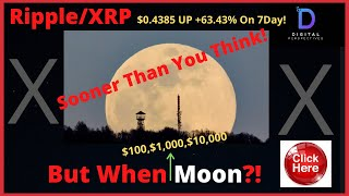 Ripple/XRP- Three,Four,Five Digit XRP-When Moon?! US Dollar Debasement,$0.4385 +63.43% Up On 7Day