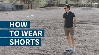How to Wear Shorts | How Men