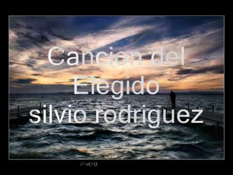 """""""Canción del elegido"""" (Silvio Rodríguez)"""