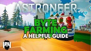 Astroneer - 1.0 - BYTE FARMING - A HELPFUL GUIDE