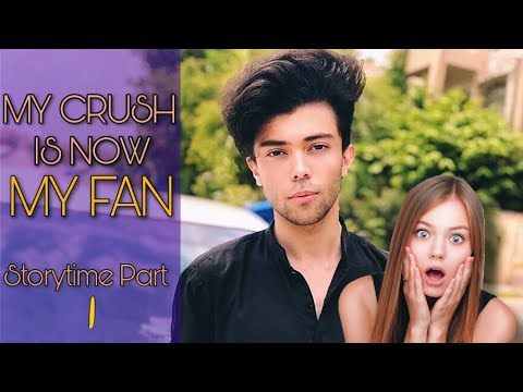 MY CRUSH IS NOW MY FAN | Story Time