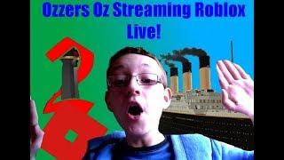 ROBLOX LIVE! - Ozzers Oz