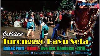 Ndadi Jathilan TURONGGO BAYU SETA Babak Putri Feat Bathoro Dewo Singo Barong Live Bandulan 021119