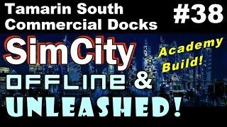 SimCity OAU Academy Build #38 ►Tamarin South Commercial Docks (18)◀ SimCity 5 (2013) With Mods