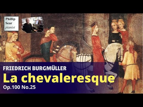 Friedrich Burgmuller : La chevaleresque (Des Edelfräuleins Ritt, My lady's ride), Op. 100 No. 25