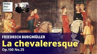 Friedrich Burgmuller: La chevaleresque (Des Edelfräuleins Ritt, My lady's ride), Op.100 No.25