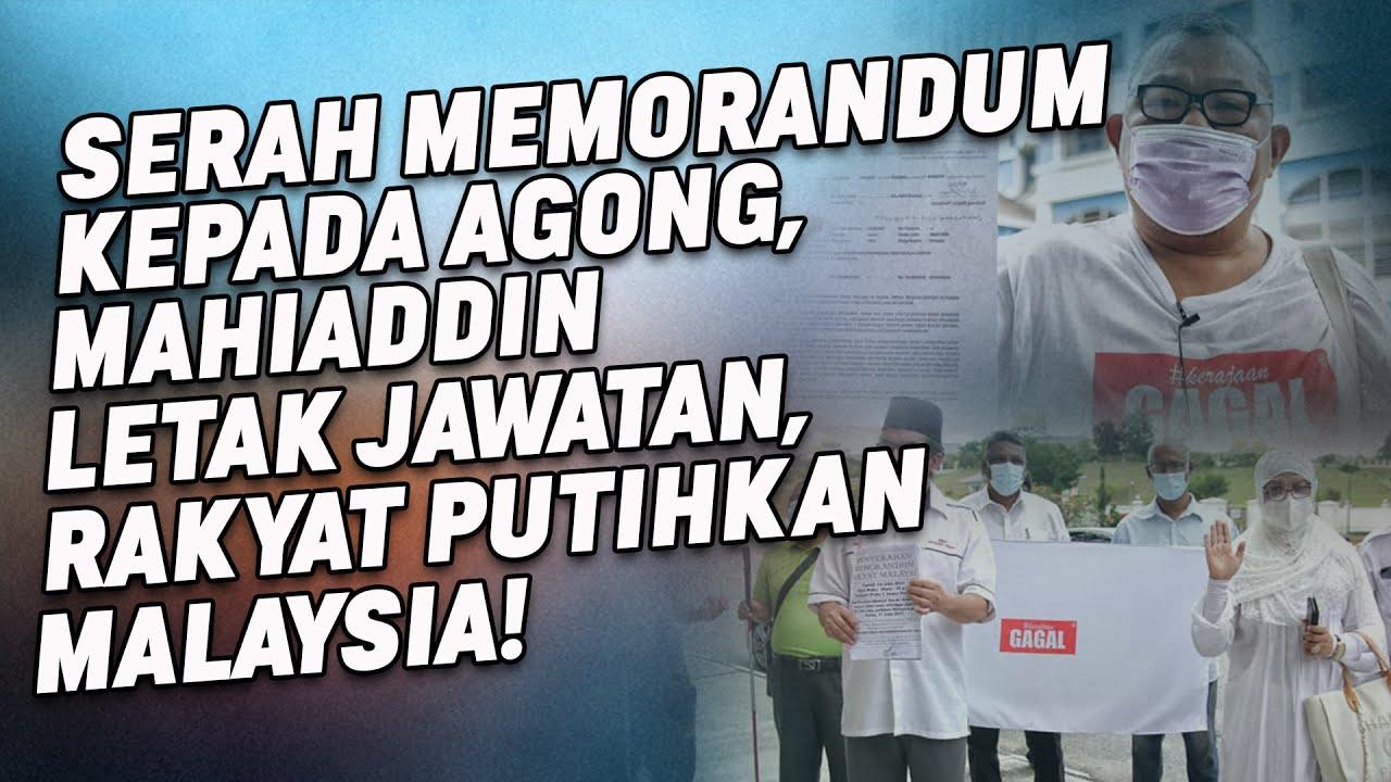 Serah Memorandum ke AGONG, Mahiaddin Letak Jawatan Atau Rakyat Putihkan Malaysia!